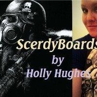 ScerdyBoards by Holly Hughes!